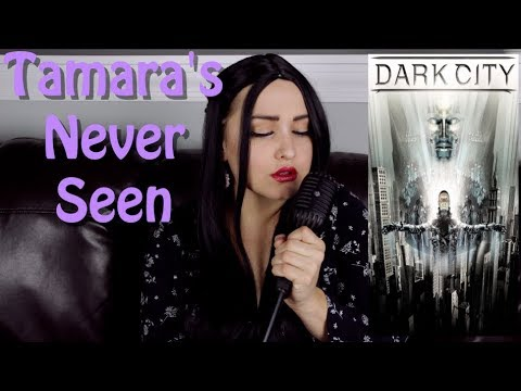 Dark City - Tamara's Never Seen