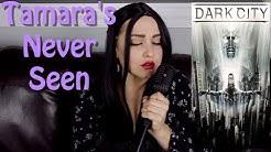 Dark City - Tamara's Never Seen