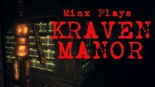 Minx Plays: Kraven Manor | 01