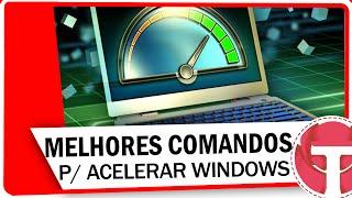 Melhores comandos para limpar e acelerar o Windows