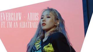 EVERGLOW - Adios ft. I'm an Albatroaz (sort of a mashup?)