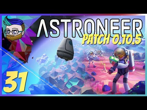 Building Up The New Exotic Base | The Final Update Before 1.0 | ASTRONEER 0.10.5 #31