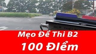 Thi Bằng lái Xe Ô Tô B2   Với 100 điểm - Mẹo Đề Ba Lên Dốc-Kinh Nghiệm Học Lái xe Ô TÔ