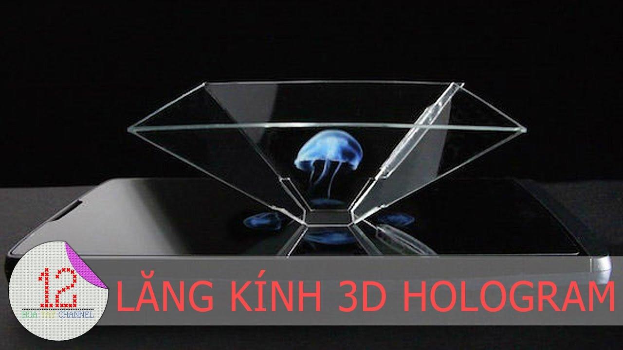 Hướng dẫn cách làm lăng kính 3D Hologram cho smartphone 3.5 – 5 inch   12 Hoa Tay Channel  