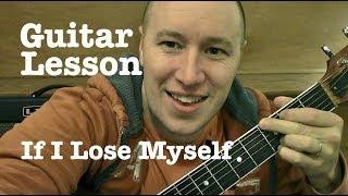 If I Lose Myself- Guitar Lesson- OneRepublic   (Todd Downing)