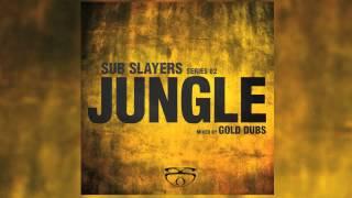 [Dj Mix] Sub Slayers - Series 02: Jungle mixed by Gold Dubs
