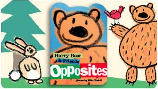 Lucy Capri: HARRY BEAR AND FRIENDS - OPPOSITES | Animated Storybook Preview (C) VOOKS