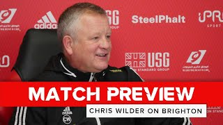 Chris Wilder | Brighton and Hove Albion v Sheffield United | Preview interview