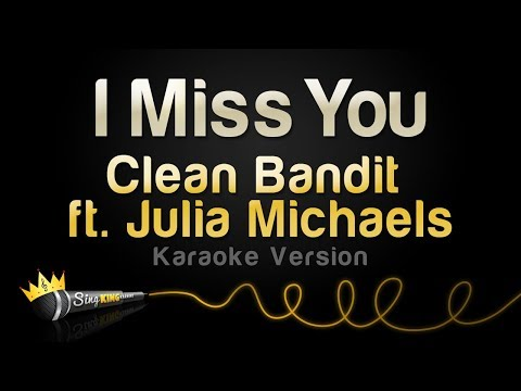 Clean Bandit ft. Julia Michaels - I Miss You (Karaoke Version)