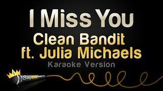 Clean Bandit ft. Julia Michaels - I Miss You (Karaoke Version)