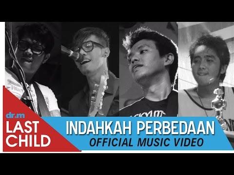 Last Child - Indahkah Perbedaan (Official Video)