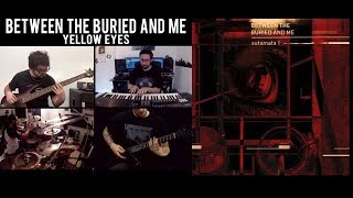 BETWEEN THE BURIED AND ME - Yellow Eyes (Band Cover with TAB)