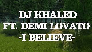 DJ Khaled - I Believe ft. Demi Lovato (Karaoke Vesrion)♫