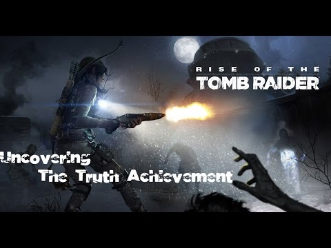 Rise of the tomb raider uncovering the truth achievement - Rise of the tomb raider cold darkness ...