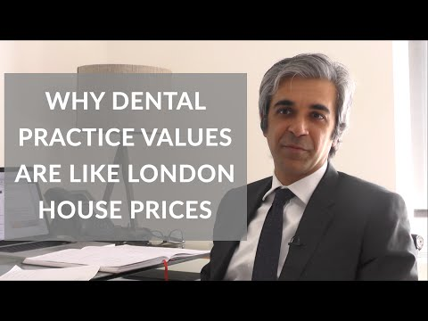 Why Dental Practice values are like London house prices