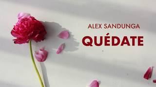 Alex Sandunga - Quédate (Lyric Video) YouTube Videos
