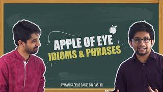 67. Apple of Eye | Idioms & Phrases | Ayman Sadiq & Sakib Bin Rashid