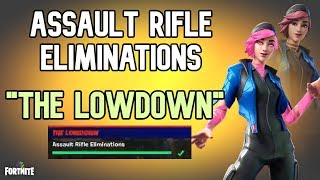 Fortnite - Assault Rifle Eliminations - Chapter 2 The Lowdown Challenges