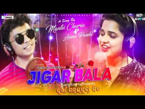 New Sambalpuri song 2018 jigarwala singer Asima Panda and Mantu churia