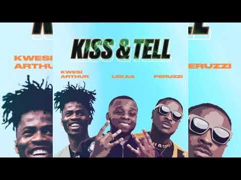 Download Lekaa, Peruzzi & Kwesi Arthur - Kiss & Tell (Official Audio)