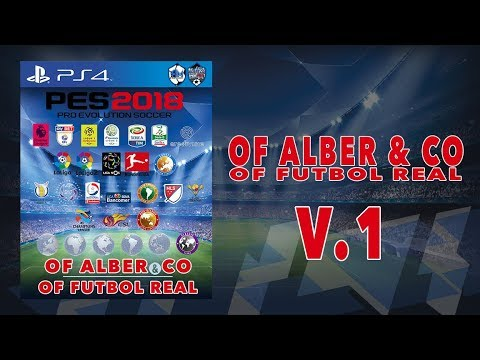 OPTION FILE PES2018 || OF ALBER & CO || PS4 || EDITING PATCH || V1