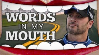 Words In My Mouth | NASCAR EDITION