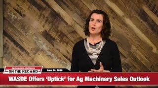 [On The Record] Might We See an 'Uptick' in Ag Machinery Sales?