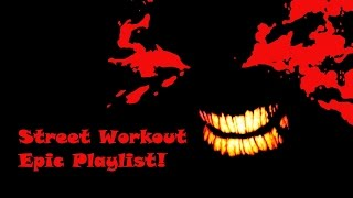 Street Workout Music Best Playlist - (2014 - 2015)