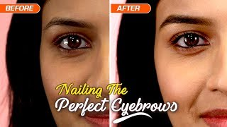 How To Achieve The Perfect Eyebrows | Makeup Tutorial | Smart & Easy