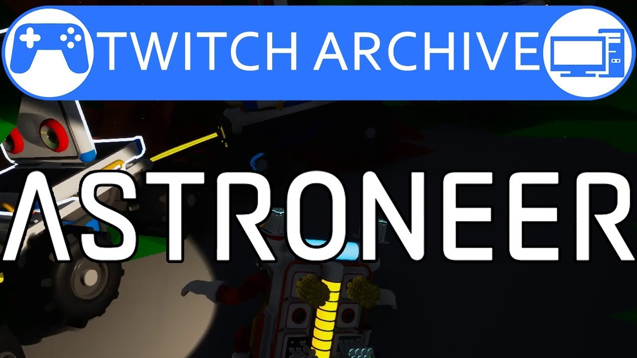 Astroneer Tractor Rescue Mission (Twitch Archive)