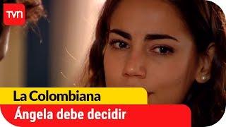 Ángela debe decidir | La Colombiana - T1E54