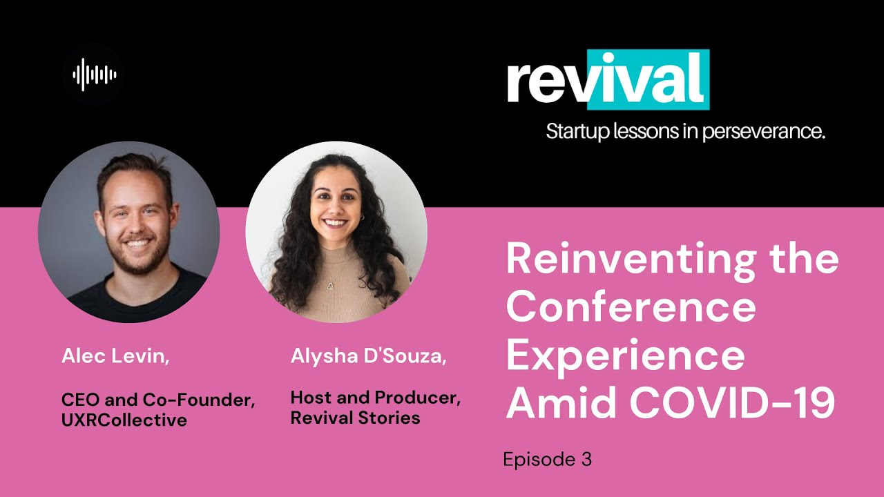 Episode 3: Reinventing the Conference Experience Amid COVID-19 with Alec Levin, UXRCollective