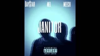 Day$tar Ft Meech & Mel Janitor