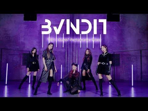 "bvndit(밴디트)---""be!-+-dumb""-performance-video"