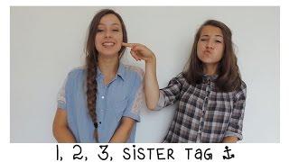 ♡ 1, 2, 3, Sister Tag