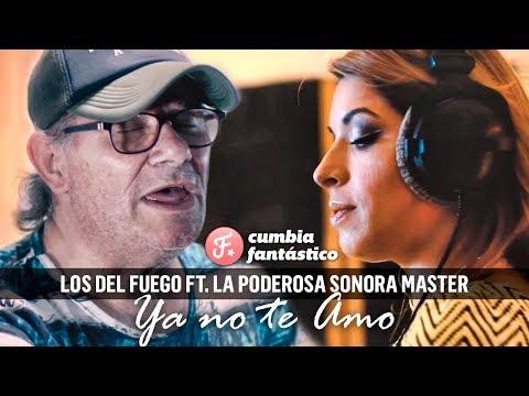 Los del Fuego ft La Sonora Master - Ya no te Amo | Video Clip 2018