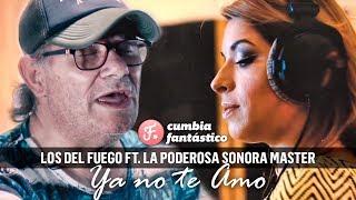Los del Fuego ft La Sonora Master - Ya no te Amo   Video Cli...