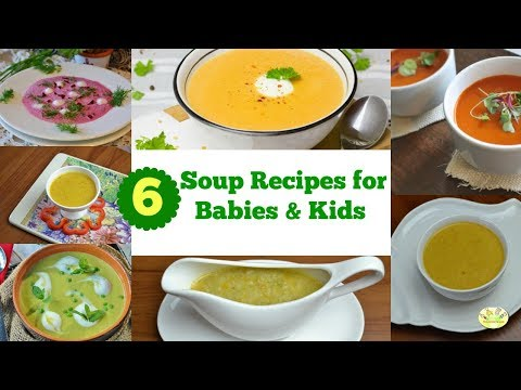 6 Soup Recipes for Babies & Kids| 6 winter soup recipes for kids