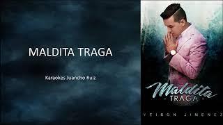 MALDITA TRAGA KARAOKE FULL JUANCHO RUIZ