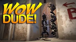 "CS:GO - ""Wow Dude, you"