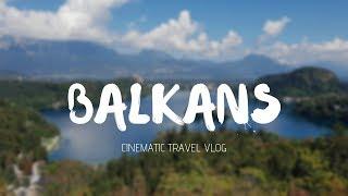 BALKANS | Cinematic Travel Vlog