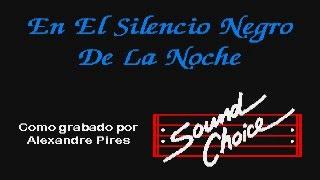 Karaoke/Sc Latino/En El Silencio Negro De La Noche/Pires Alexandre