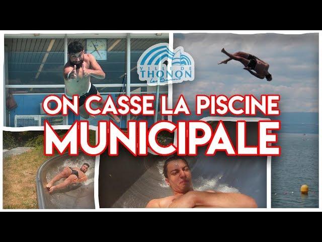 ON CASSE LA PISCINE MUNICIPALE