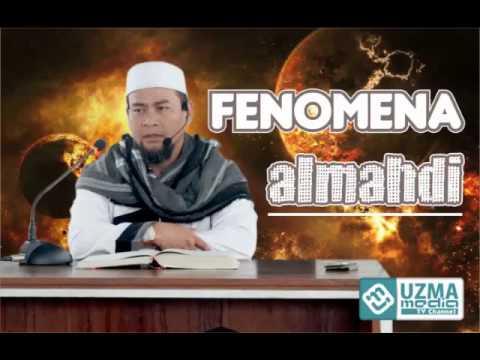 Fenomena Almahdi | Ust. H. Zulkifli Muhammad Ali, Lc, MA.