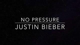 No Pressure lyrics Justin Bieber HQ
