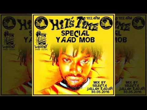 Selecta Jallah Kadafi - 2016-05-30-Lobotomy Special Yaad Mob (Reggae Radio Show 2016)