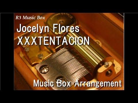 Jocelyn Flores/XXXTENTACION [Music Box]