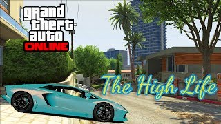 GTA 5 Online - The High Life - Gta Today, Handle With Care, And Hit