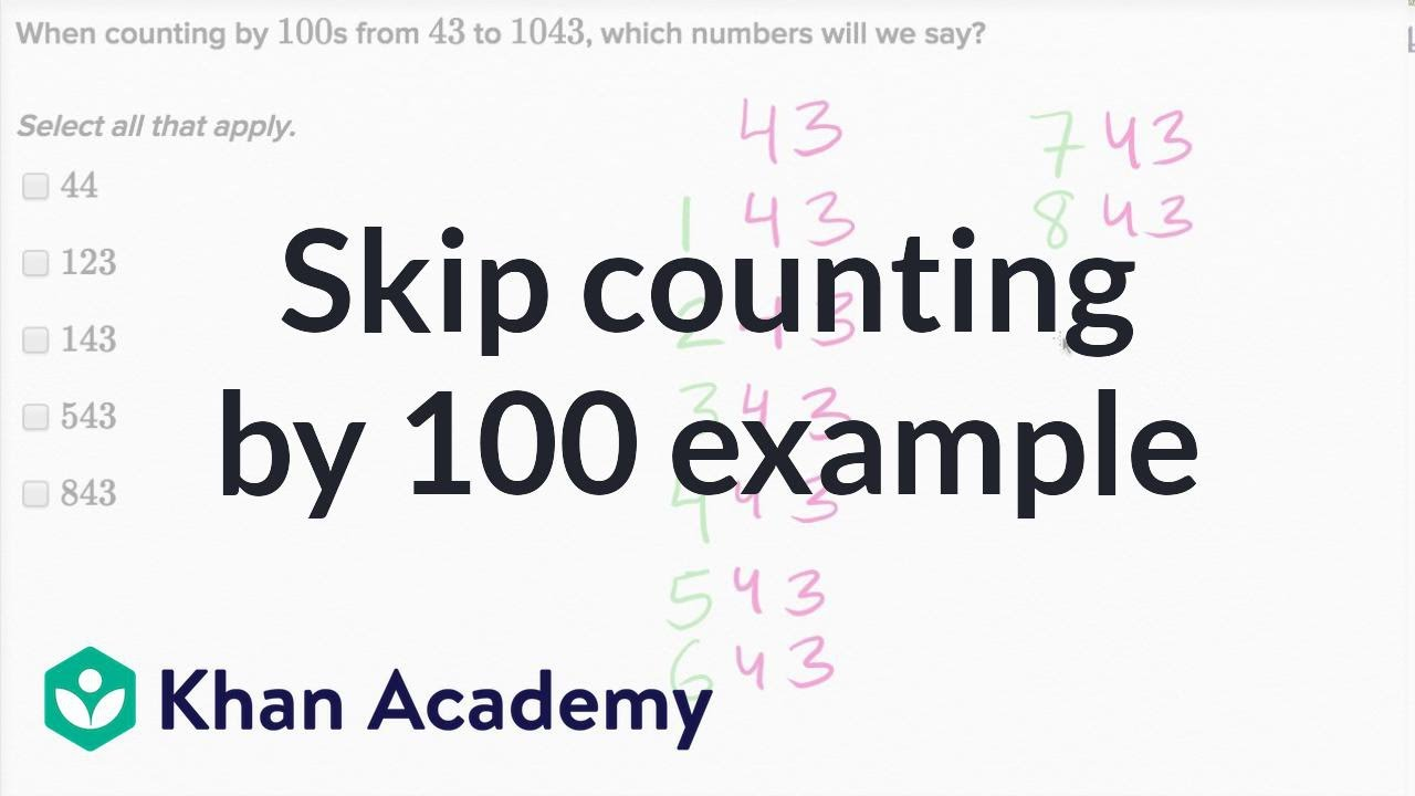 medium resolution of Skip-counting by 100s (video)   Place value   Khan Academy