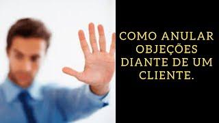 Detetive Raiz. Como anular objeções diante de um cliente.